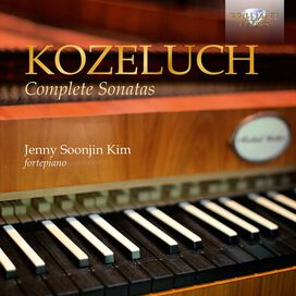 Kozeluch/ Kim - Complete Sonatas