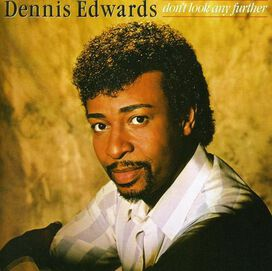 Dennis Edwards - Dont Look Any Further