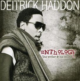 Deitrick Haddon - Anthology: The Writer & His Music
