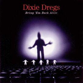 The Dixie Dregs - Bring 'Em Back Alive