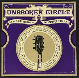 Various Artists - Unbroken Circle: The Musical Heritage of the Carter Family