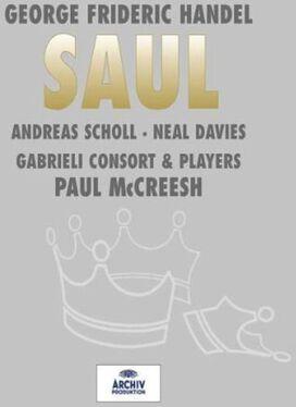 Neal Davies / Andreas Scholl / Paul McCreesh / Gabrieli Consort & Players - Handel: Saul