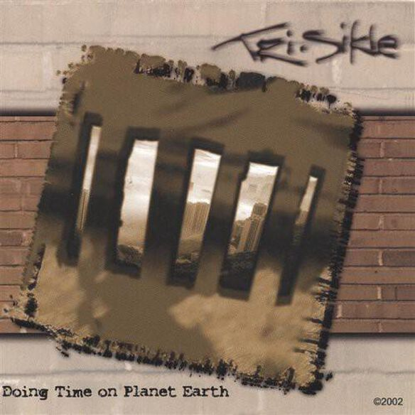 Tri-sikle - Doing Time On Planet Earth