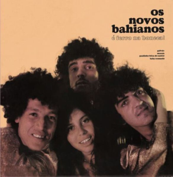 Os Novos Bahianos - E Ferro Na Boneca!