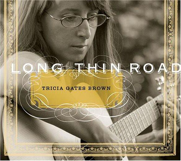 Tricia Gates Brown - Long Thin Road