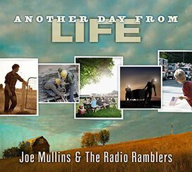 Joe Mullins & the Radio Ramblers - Another Day from Life