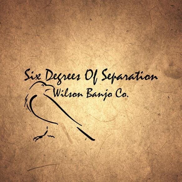 Wilson Banjo Co. - Six Degrees Of Separation