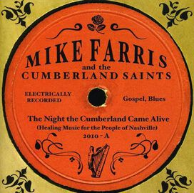 Mike Farris and the Cumberland Saints - Night the Cumberland Came Alive