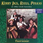 Trotwood Kerry Jigs, Reels, Polkas & Other Irish Favorites