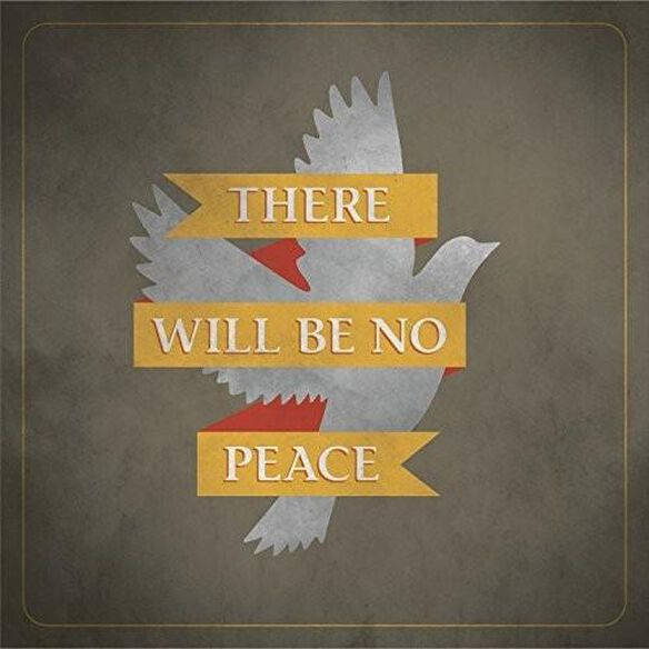 There Will Be No Peace