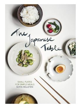 The Japanese Table - Small Plates for Simple Meals [Hardcover]