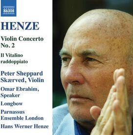 Peter Sheppard Skærved/Hans Werner Henze/Parnassus Ensemble of London - Hans Werner Henze: Violin Concerto No. 2; Il Vitalino raddoppiato