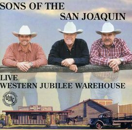 Sons of the San Joaquin - Live at Western Jubilee Warehouse