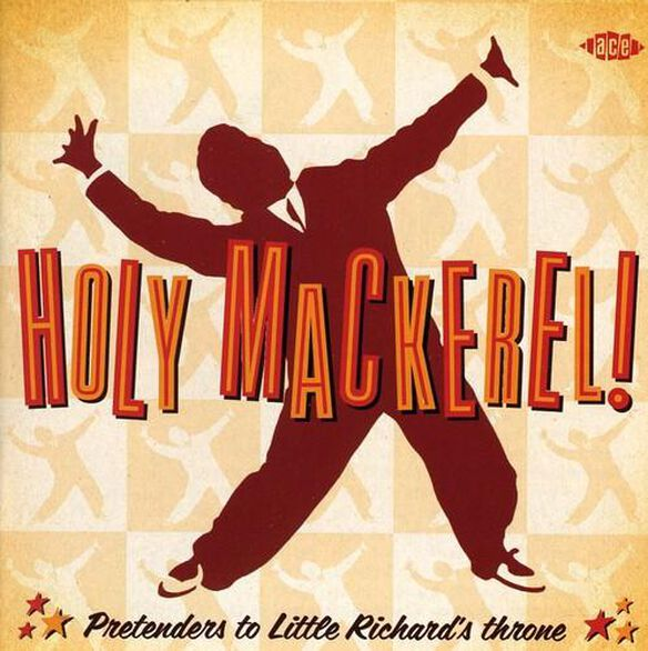 Holy Mackerel Pretenders To Little Richard's Thr