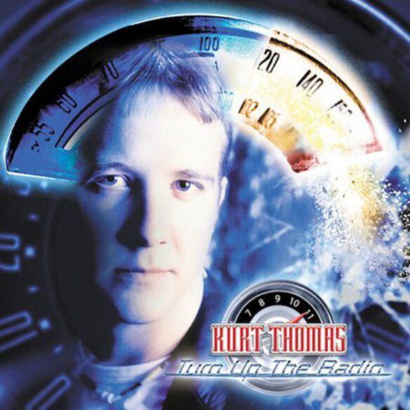 Kurt Thomas - Turn Up Your Radio