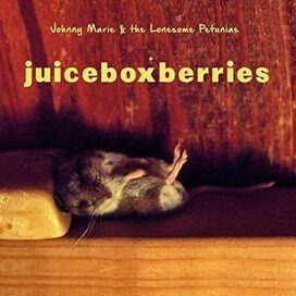 Johnny Marie & the Lonesome Petunias - Juiceboxberries
