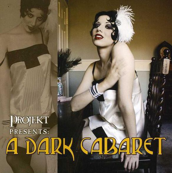 Projekt Presents: A Dark Cabaret / Various