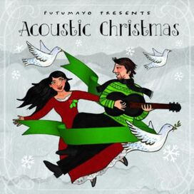 Various Artists - Putumayo Presents: Acoustic Christmas