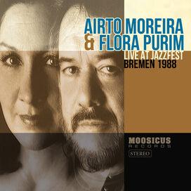 Airto Moreira & Flora Purim - Live At Jazzfest Bremen 1988