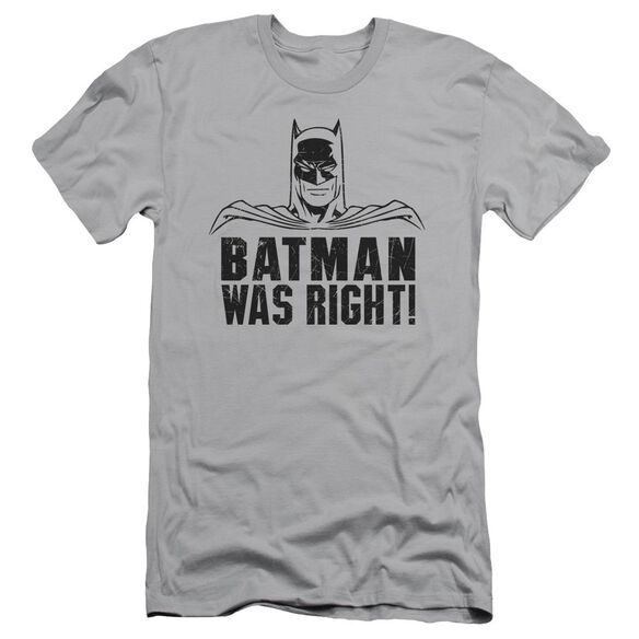Batman Was Right Short Sleeve Adult T-Shirt