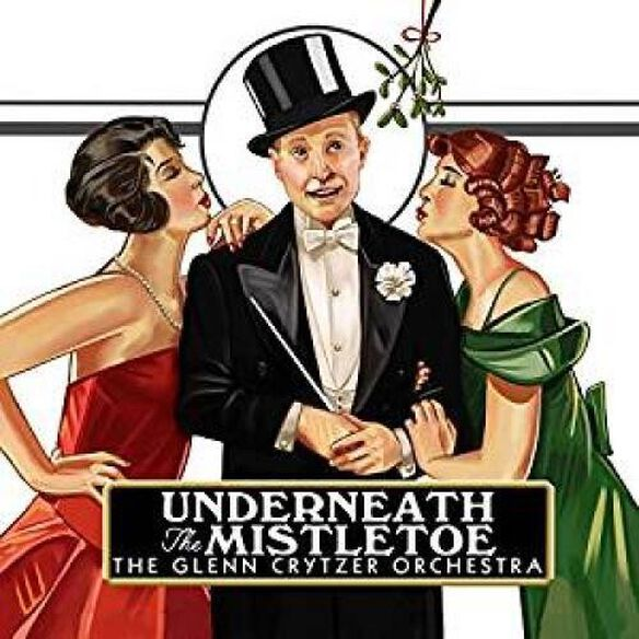 Glenn Crytzer Orchestra - Underneath The Mistletoe