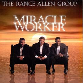 The Rance Allen Group - Miracle Worker