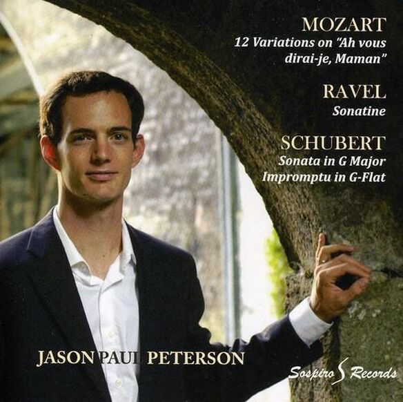 Jason Paul Peterson: Mozart, Ravel, Schubert