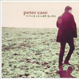 Peter Case - Flying Saucer Blues