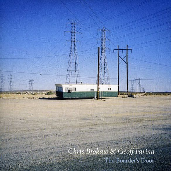 Chris Brokaw / Geoff Farina - The Boarder's Door