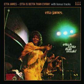 Etta James - Etta Is Betta Than Evvah