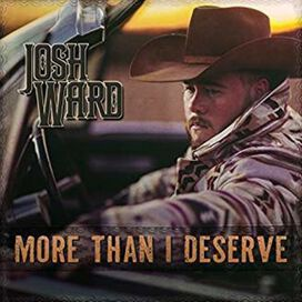 Josh Ward - More Than I Deserve