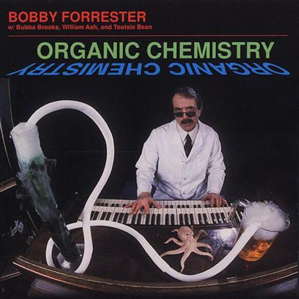 Bobby Forrester - Organic Chemistry