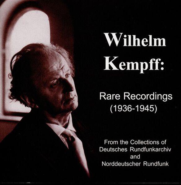 Wilhelm Kempff - Rare Recordings-1936-45