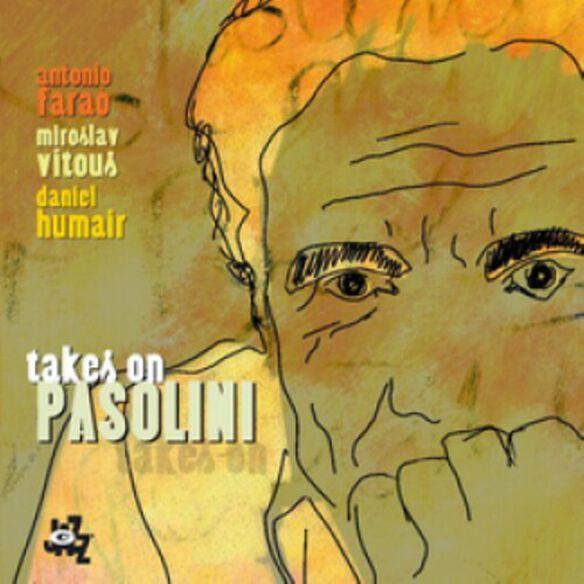 Antonio Faraò - Takes on Pasolini