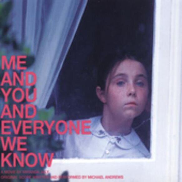 Me & You & Everyone We Know (Score) / O.S.T. (Dig)