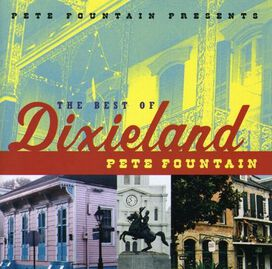 Pete Fountain - Pete Fountain Presents the Best of Dixieland