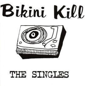 Bikini Kill - The Singles