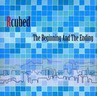 R Cubed - Beginning & Ending