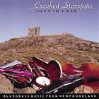 Crooked Stovepipe - Just in Case