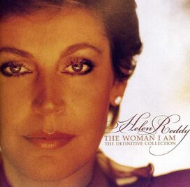Helen Reddy - Woman I Am: The Definitive Collection