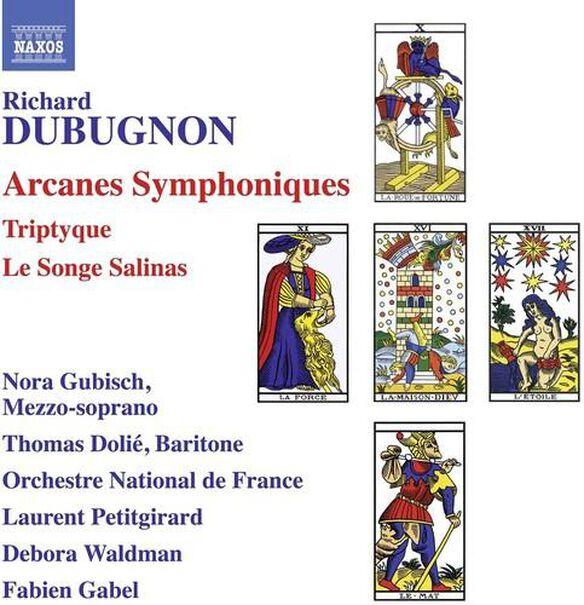 Richard Dubugnon: Arcanes Symphoniques
