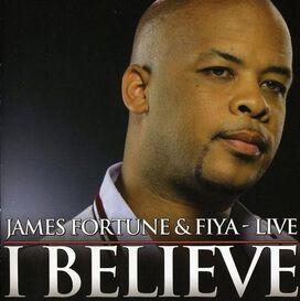 James Fortune/Fiya - I Believe: Live