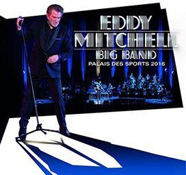 Eddy Mitchell - Big Band Palais Des Sports 2016: