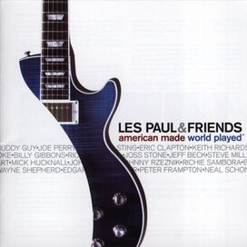 Les Paul & Friends - American Made World Played
