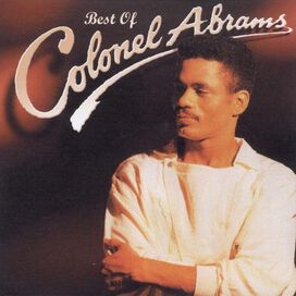Colonel Abrams - Best of Colonel Abrams