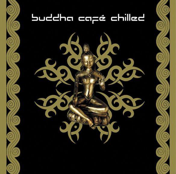 Buddah Cafe Chilled 1103