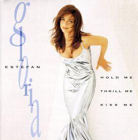 Gloria Estefan - Hold Me Thrill Me Kiss Me