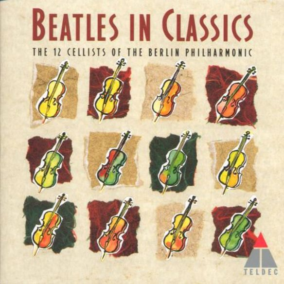 Cello Submarine - Beatles Classics By the 12 Cellists of Berlin Phil