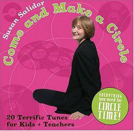 Susan Salidor - Come and Make a Circle: Twenty Terrific Songs for Kids and Teachers