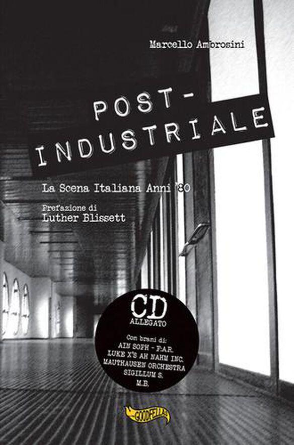 Post Industriale: La Scena Italiana Anni '80